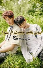 Can I dance with you? (Binwoo) by ElizexFanfics