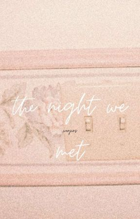 the night we met ✓ by taeflrts