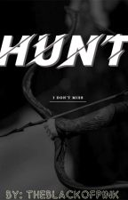 Hunt by theblackofpink