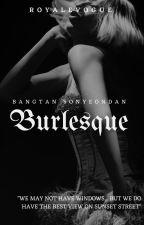 BURLESQUE (BTS X READER) by royalevogue