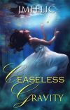 Ceaseless Gravity (Historical Fantasy-Romance) cover
