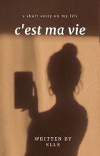 c'est ma vie by elleyoung16