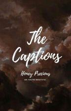The Captions by HoneyPrecious_16