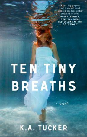 Ten Tiny Breaths - Excerpt by katucker