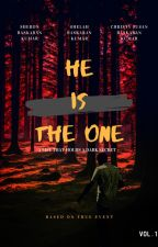 HE IS THE ONE  *BASED ON TRUE EVENT* ( ENGLISH) by SheronBaskaranKumar