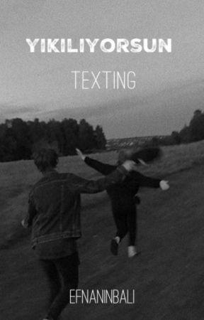 Yıkılıyorsun:Texting by Lil-ef