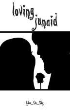 Loving Junaid by yhu_so_shy