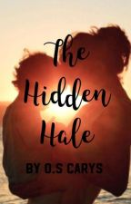 The Hidden Hale ~ D. Hale (Short And Completed) by Shadowemme