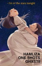 Hamliza - One Shots ✰ by ghxstii