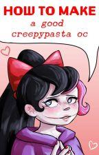 How to Make a Good Creepypasta OC by EndraDragon
