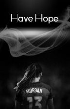 Have Hope by JReezyyyy