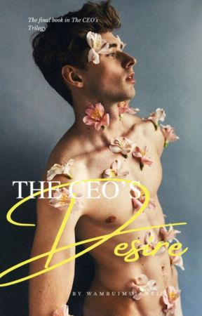 The CEO's Desire (boyxboy) ✓ by wambuimuiruriii
