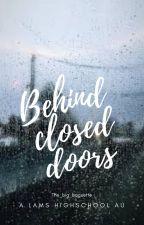 Behind closed doors (Lams) by the_big_baguette