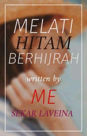Melati Hitam Berhijrah by SekarLaveina1