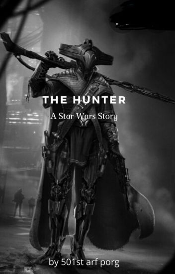The Hunter A Star Wars Story