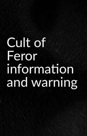 Cult Of Feror Information And Warning by Pride-Rise