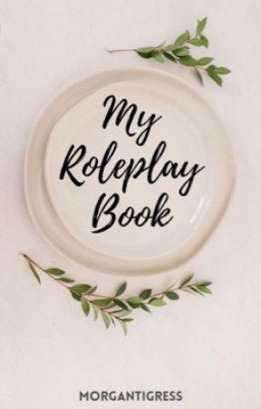 My Roleplay Book by MorganTigress