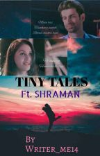 Tiny Tales Ft. Shraman by Writer_me14