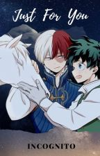 Just For You (A TodoDeku Fantasy AU) by Dauntless_4ever