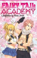 Fairy Tail Academy [Fairy Tail FanFic- UnEdited] by Flame_Brain