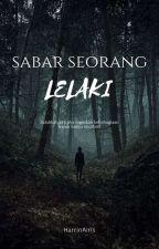 SABAR SEORANG LELAKI by HarrinAiris