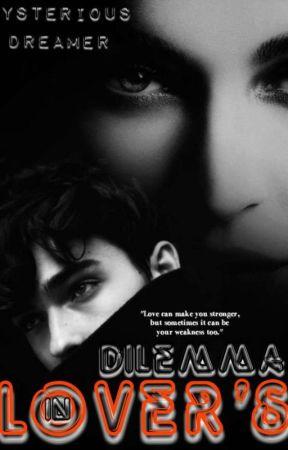 """《~""""Lover's In Dilemma""""~》 by Dreamyzhaei"""