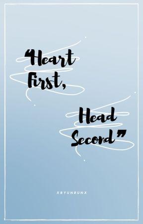 ❝Heart First, Head Second.❞ by xByunBunx