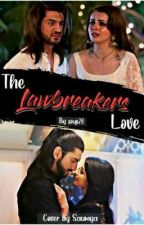 The Lawbreaker's love (Completed✅) by souji28