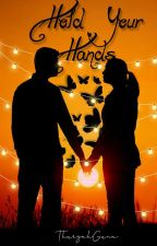 Hold Your Hands by ThurgahGuna