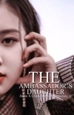 The Ambassador's Daughter || Jimin X Chaeyoung  by lachimolala_47