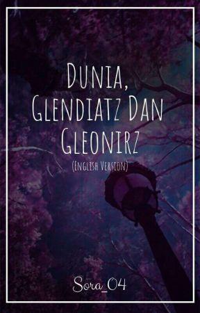 Dunia, Glendiatz And Gleonirz (English) by Sora_04