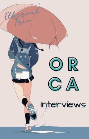 『The Orca Interviews 』2020 by EtherealTrio