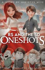 RS And The SD (ONESHOTS) by Anxietys_Wife