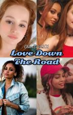 Love Down The Road - A Choni Story by ChoniBitch101