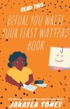 Before Writing Your First Wattpad Novel (READ THIS) cover