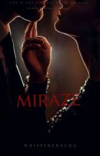 MIRAZE ( Haqiqat Ya Dhokha)...[ completed ] by whisperedaura