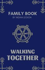 Walking Together | Family Book by IndianLegion