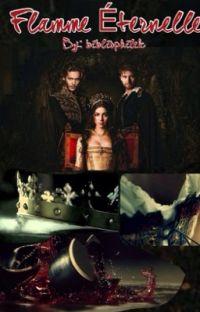 Flamme Éternelle: A Reign Fanfiction cover