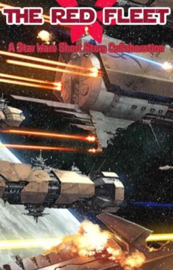 Star Wars: The Red Fleet Project (Open to Collaborators)