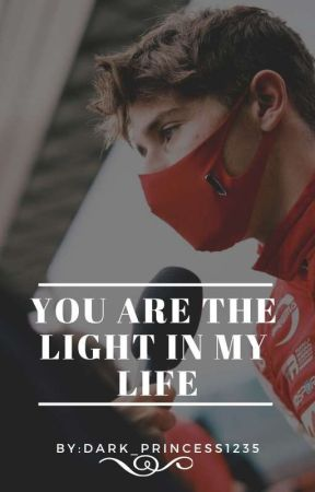 You are the light in my life (Arthur Leclerc ff) by dark_princess1235