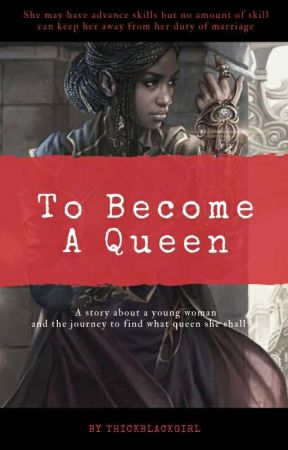 To Become A Queen by ThickBlackGirl