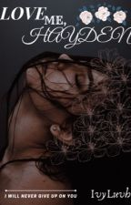 Love me, Hayden by ivyluvh