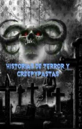 Historias De Terror Y Creepypastas. by Sakura750ty