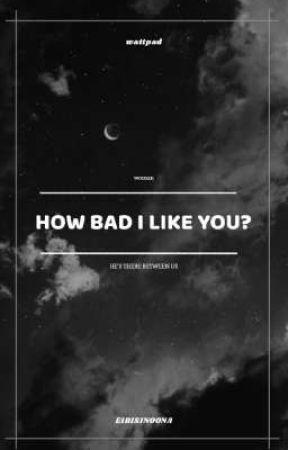 How Bad I Like You? ; woosan by eibisinoona