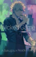 Wicked Game (BakugouxReader) by jaymichellexwrites