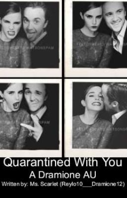 Quarantined with you (A Dramione Au)