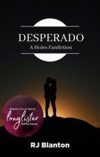 Desperado: A Holes Fanfiction by RJBlanton