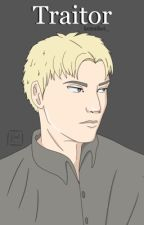 Traitor (Reiner x Reader) by the_writress