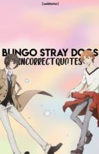 Bungo Stray Dogs Incorrect Quotes by cndstories