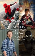 Avengers watch Spiderman: Far From Home (TEMPORALLY ON HIATUS) by Catty7684